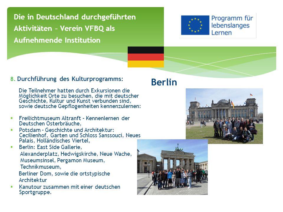 8. Durchführung des Kulturprogramms: Die Teilnehmer hatten durch Exkursionen die Möglichkeit Orte zu besuchen, die mit deutscher Geschichte, Kultur un