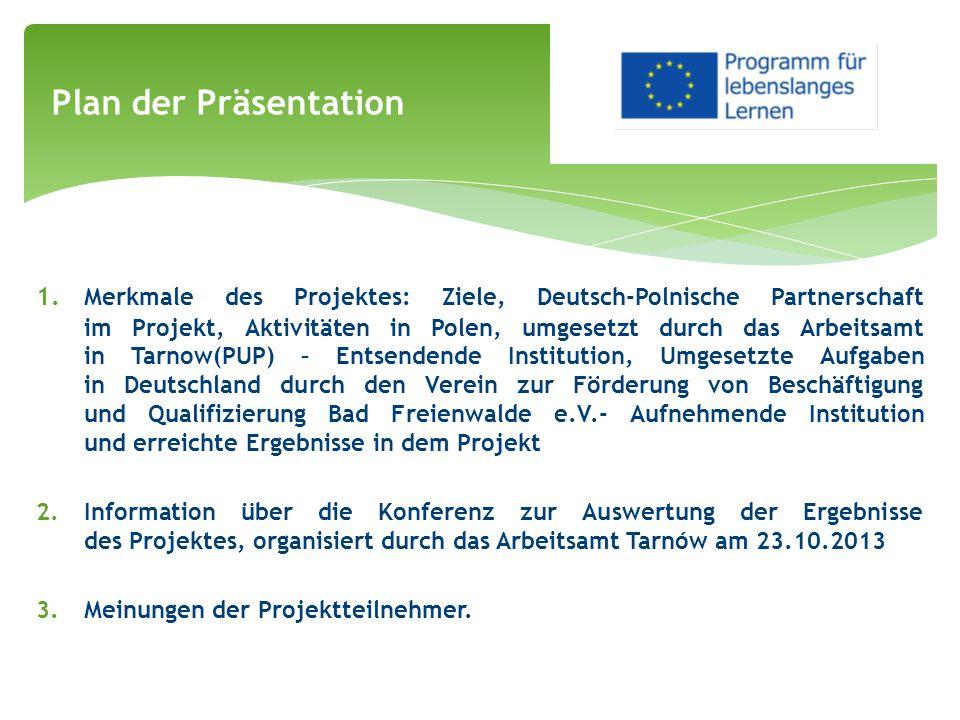 1. Merkmale des Projektes: Ziele, Deutsch-Polnische Partnerschaft im Projekt, Aktivitäten in Polen, umgesetzt durch das Arbeitsamt in Tarnow(PUP) – En