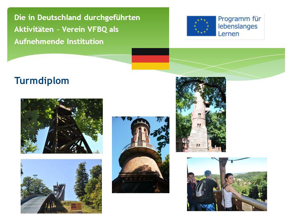 Turmdiplom Die in Deutschland durchgeführten Aktivitäten – Verein VFBQ als Aufnehmende Institution