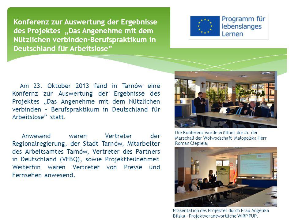 """Am 23. Oktober 2013 fand in Tarnów eine Konfernz zur Auswertung der Ergebnisse des Projektes """"Das Angenehme mit dem Nützlichen verbinden – Berufsprakt"""