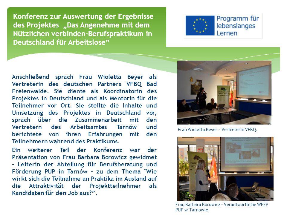 Anschließend sprach Frau Wioletta Beyer als Vertreterin des deutschen Partners VFBQ Bad Freienwalde. Sie diente als Koordinatorin des Projektes in Deu