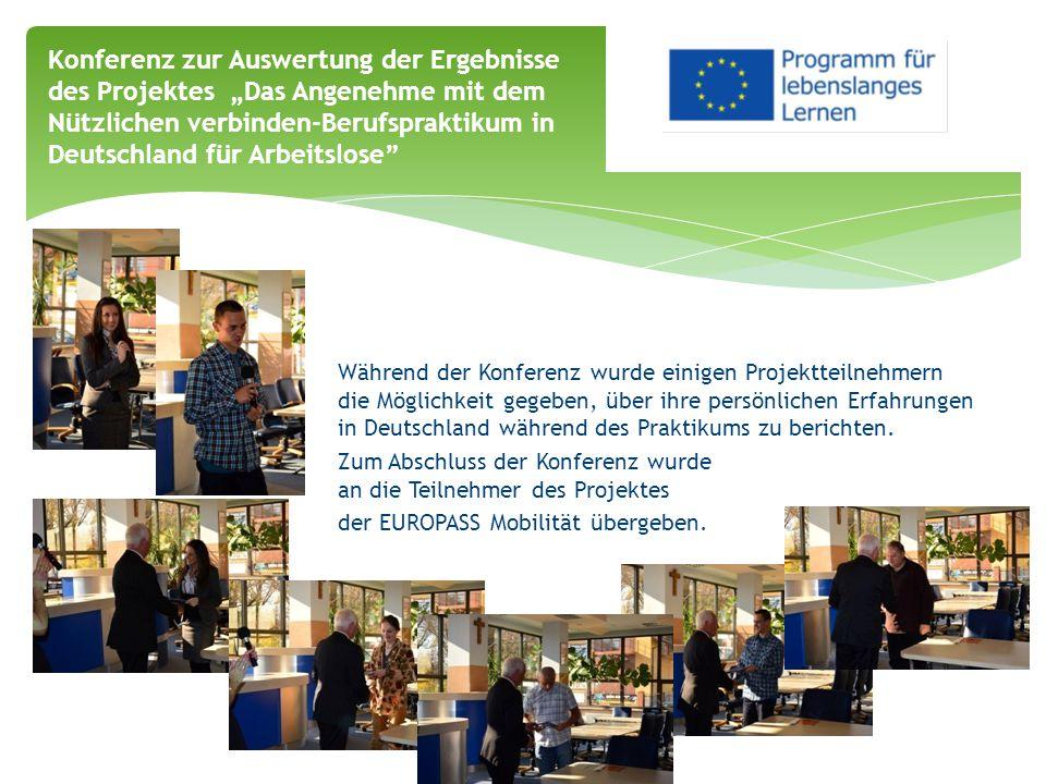 Während der Konferenz wurde einigen Projektteilnehmern die Möglichkeit gegeben, über ihre persönlichen Erfahrungen in Deutschland während des Praktiku