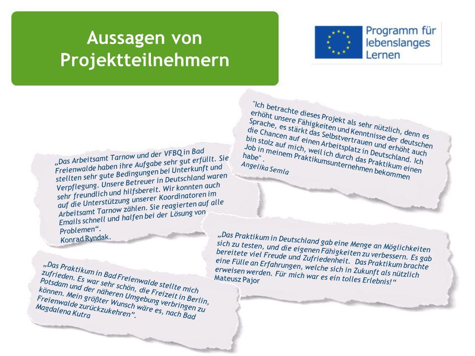 """Uczestnicy o projekcie Aussagen von Projektteilnehmern """"Das Arbeitsamt Tarnow und der VFBQ in Bad Freienwalde haben ihre Aufgabe sehr gut erfüllt. Sie"""