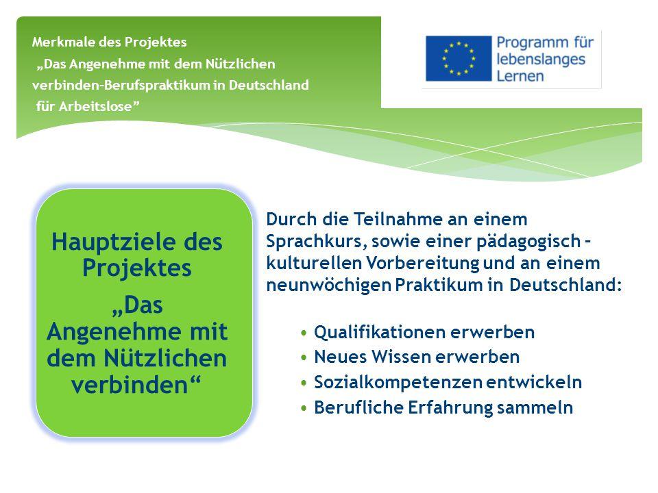 """Zielgruppe Langzeitarbeitslose Personen bis 25 Jahre, ohne berufliche Erfahrung, Qualifikationen oder Fähigkeiten in der Arbeitssuche Merkmale des Projektes """"Das Angenehme mit dem Nützlichen verbinden-Berufspraktikum in Deutschland für Arbeitslose"""