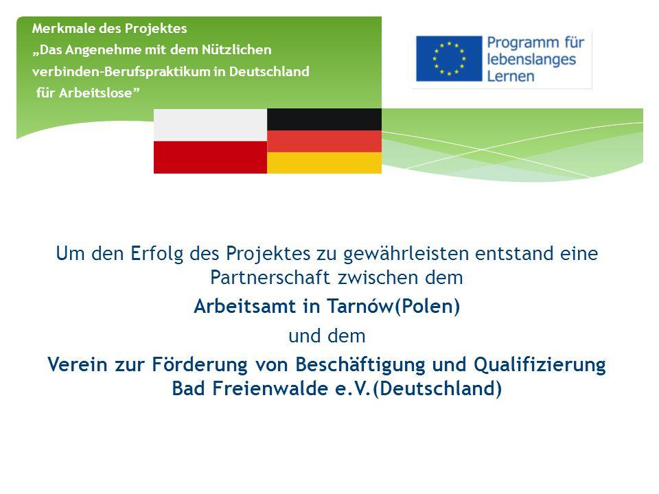 """Uczestnicy o projekcie Aussagen von Projektteilnehmern """"Das Arbeitsamt Tarnow und der VFBQ in Bad Freienwalde haben ihre Aufgabe sehr gut erfüllt."""