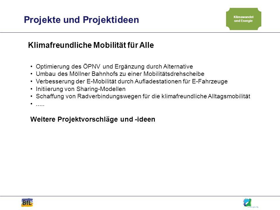 Projekte und Projektideen Klimawandel und Energie Klimafreundliche Mobilität für Alle Optimierung des ÖPNV und Ergänzung durch Alternative Umbau des M