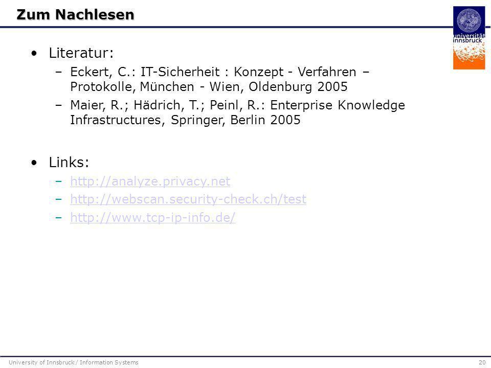 Literatur: –Eckert, C.: IT-Sicherheit : Konzept - Verfahren – Protokolle, München - Wien, Oldenburg 2005 –Maier, R.; Hädrich, T.; Peinl, R.: Enterpris
