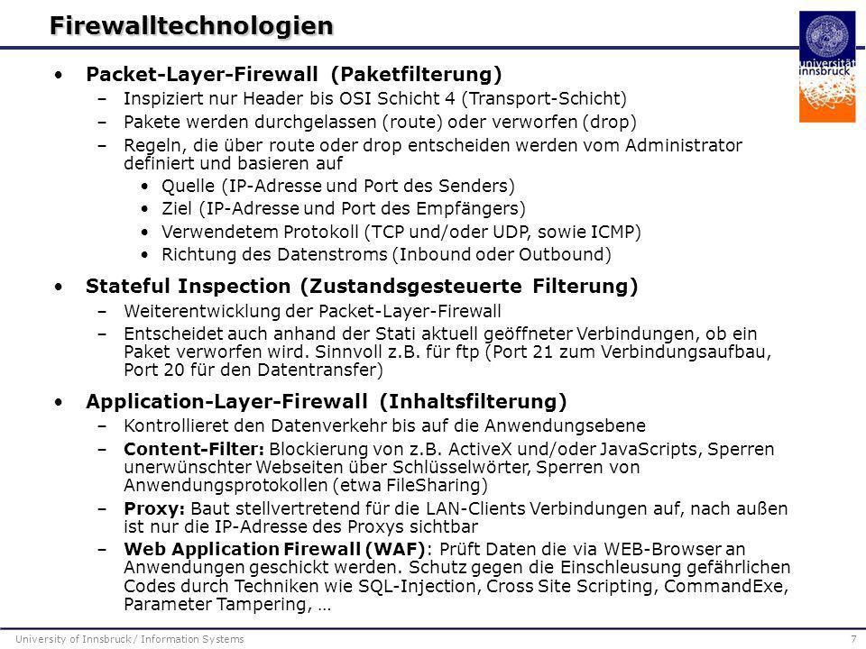 Packet-Layer-Firewall (Paketfilterung)  –Inspiziert nur Header bis OSI Schicht 4 (Transport-Schicht)  –Pakete werden durchgelassen (route) oder verw