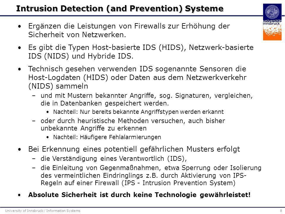 Ergänzen die Leistungen von Firewalls zur Erhöhung der Sicherheit von Netzwerken. Es gibt die Typen Host-basierte IDS (HIDS), Netzwerk-basierte IDS (N
