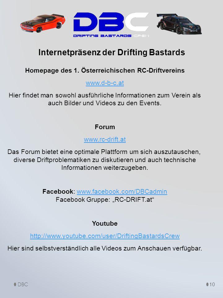 Homepage des 1. Österreichischen RC-Driftvereins www.d-b-c.at Hier findet man sowohl ausführliche Informationen zum Verein als auch Bilder und Videos