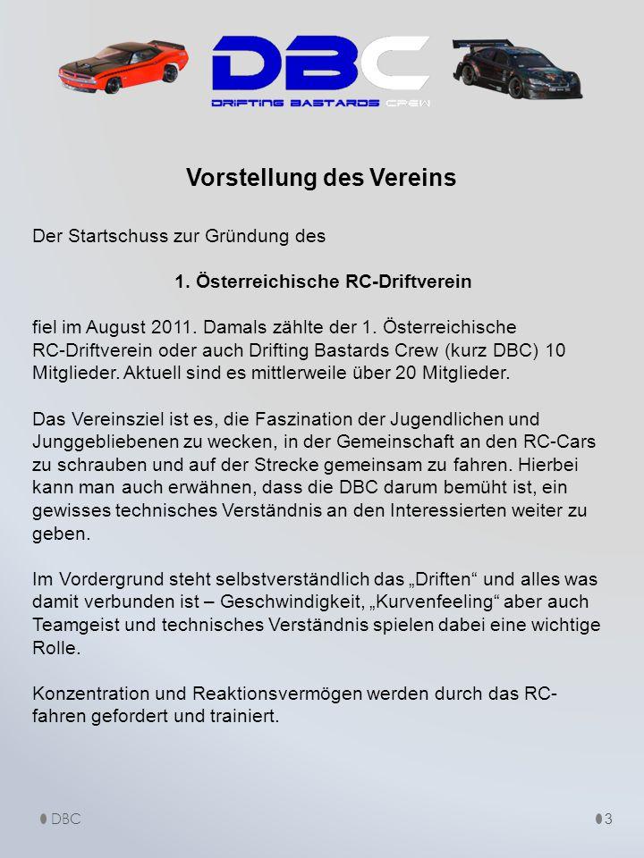 "ObmannBernhard Kaisler, Nickname ""Bulli bulli@d-b-c.at Obmann Stv.Michael Günther, Nickname ""Drift Waldi drift_waldi@d-b-c.at KassierMartin Windsberger, Nickname ""W.I.B w.i.b@d-b-c.at Kassier Stv.Gerhard Pirringer, Nickname ""GP gp@d-b-c.at SchriftführerSascha Grasl, Nickname ""Mad Eye Exzess mad_eye_exzess@d-b-c.at Schriftführer Stv.Mario Thörisch, Nickname ""Supermario supermario@d-b-c.at Kontakt admin@d-b-c.at 14 Vorstand DBC 3430 Chorherrn Tulbinger Str."