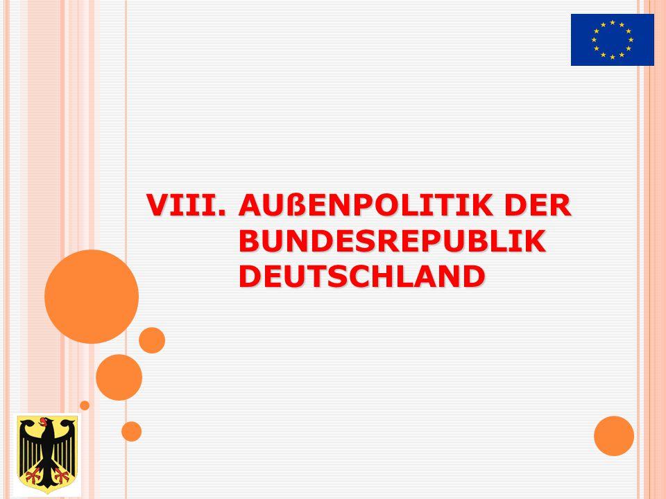1.GRUNDSATZ DER AUßENPOLITIK DER BRD 1) Änderung der Weltlage nach der Umwälzung in Osteuropa A.