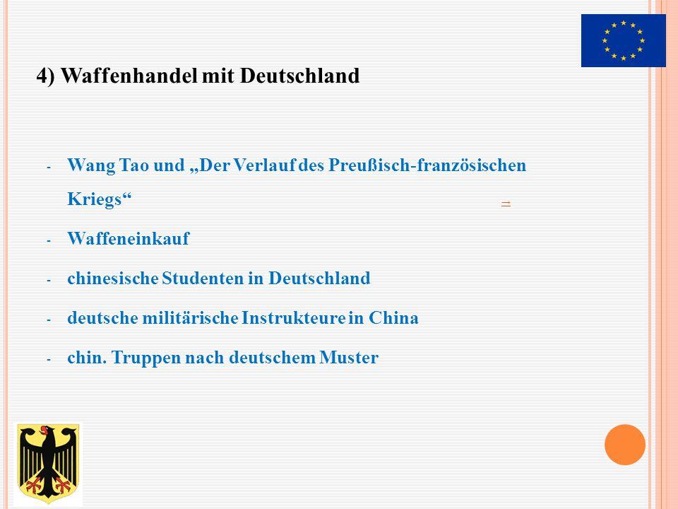 """- Wang Tao und """"Der Verlauf des Preußisch-französischen Kriegs"""" → → - Waffeneinkauf - chinesische Studenten in Deutschland - deutsche militärische Ins"""