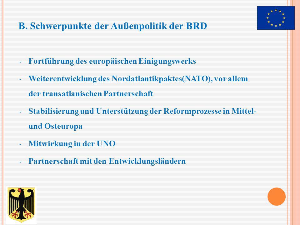 - Fortführung des europäischen Einigungswerks - Weiterentwicklung des Nordatlantikpaktes(NATO), vor allem der transatlanischen Partnerschaft - Stabili