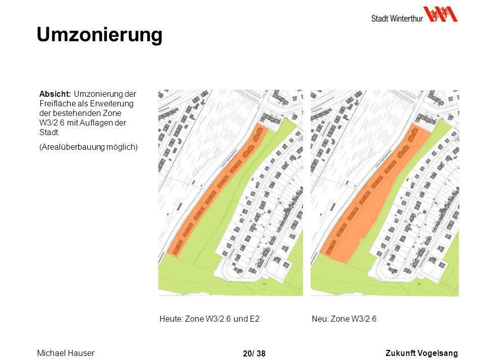 Zukunft Vogelsang 20/ 38 Umzonierung Absicht: Umzonierung der Freifläche als Erweiterung der bestehenden Zone W3/2.6 mit Auflagen der Stadt.