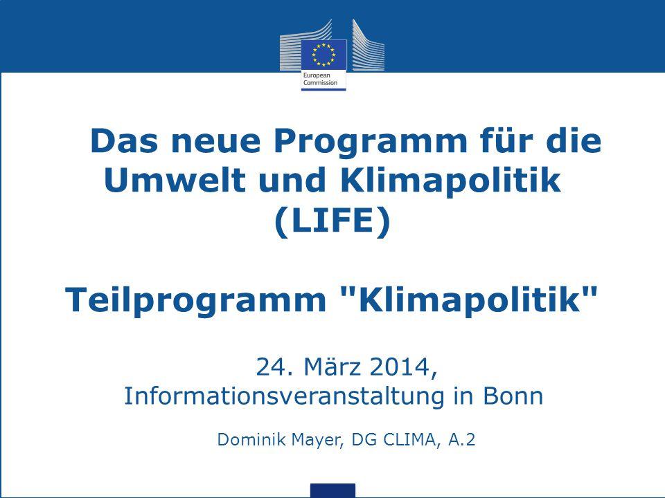 Das neue Programm für die Umwelt und Klimapolitik (LIFE) Teilprogramm