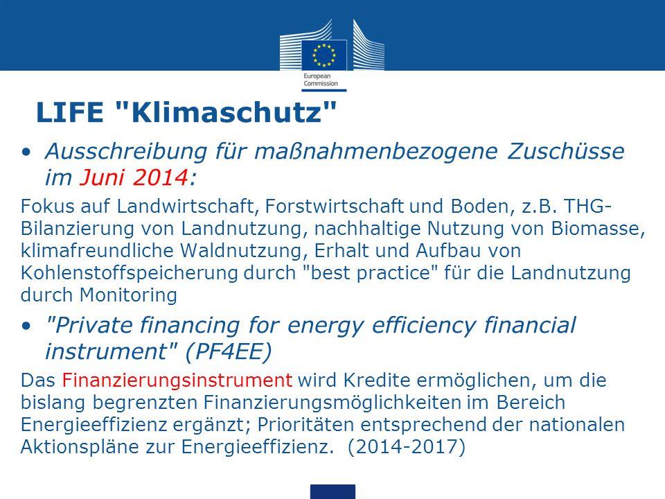 LIFE Klimaschutz Ausschreibung für maßnahmenbezogene Zuschüsse im Juni 2014: Fokus auf Landwirtschaft, Forstwirtschaft und Boden, z.B.