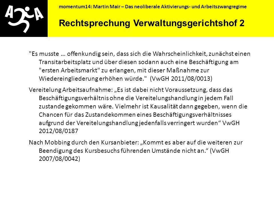 """momentum14: Martin Mair – Das neoliberale Aktivierungs- und Arbeitszwangregime Rechtsprechung Verwaltungsgerichtshof 1 """"Dem Arbeitslosen wird vielmehr..."""