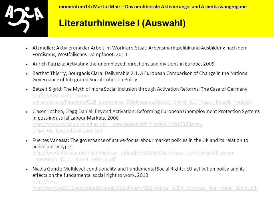 """momentum14: Martin Mair – Das neoliberale Aktivierungs- und Arbeitszwangregime Ausblick – Alternativen Kurzfristig: Wirksamere Organisierung der Arbeitslosen (ArbeitslosenbetriebsrätInnen, """"Arbeitslosen- und Sozialanwaltschaft ) – aktive Information über Rechte."""
