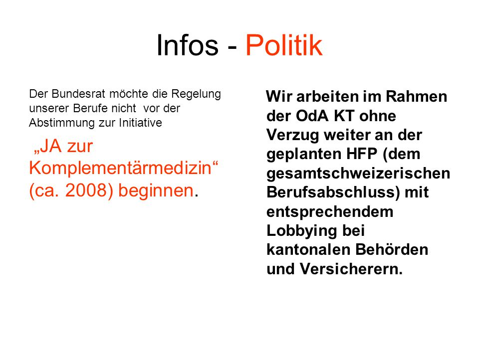 """Infos - Politik Der Bundesrat möchte die Regelung unserer Berufe nicht vor der Abstimmung zur Initiative """"JA zur Komplementärmedizin"""" (ca. 2008) begin"""
