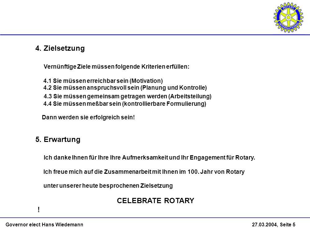 Governor elect Hans Wiedemann 27.03.2004, Seite 5 4.