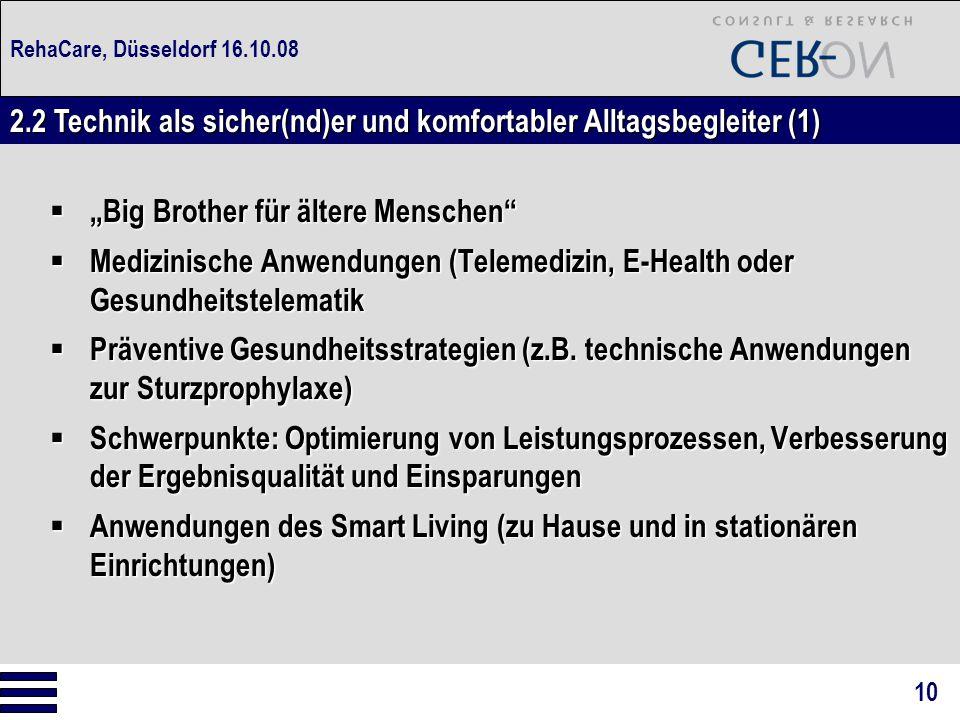 """RehaCare, Düsseldorf 16.10.08  """"Big Brother für ältere Menschen""""  Medizinische Anwendungen (Telemedizin, E-Health oder Gesundheitstelematik  Präven"""