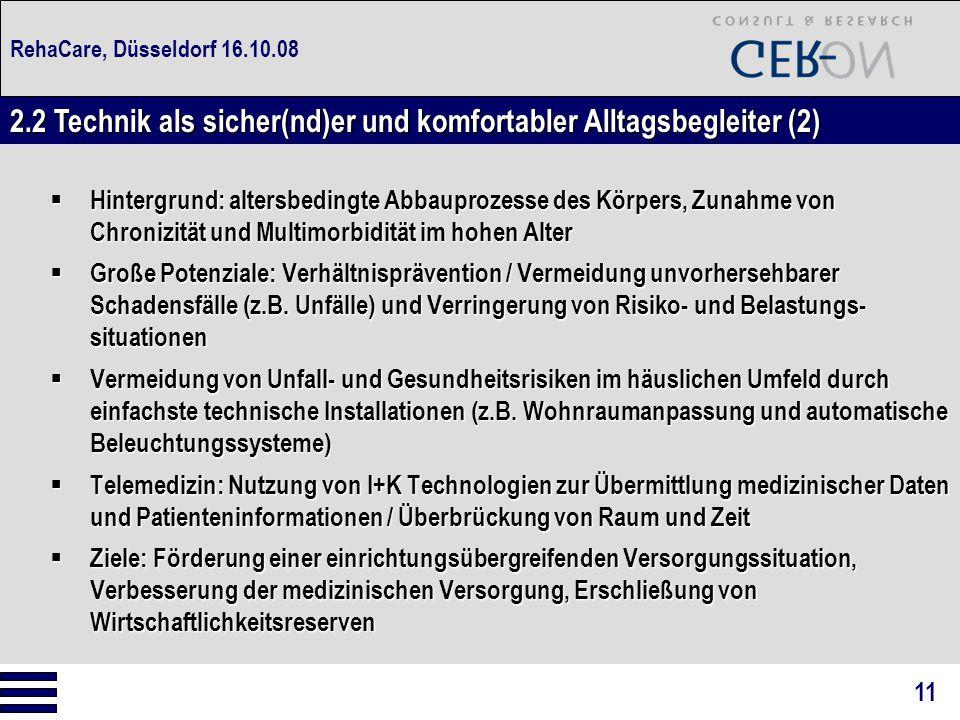 RehaCare, Düsseldorf 16.10.08  Hintergrund: altersbedingte Abbauprozesse des Körpers, Zunahme von Chronizität und Multimorbidität im hohen Alter  Gr