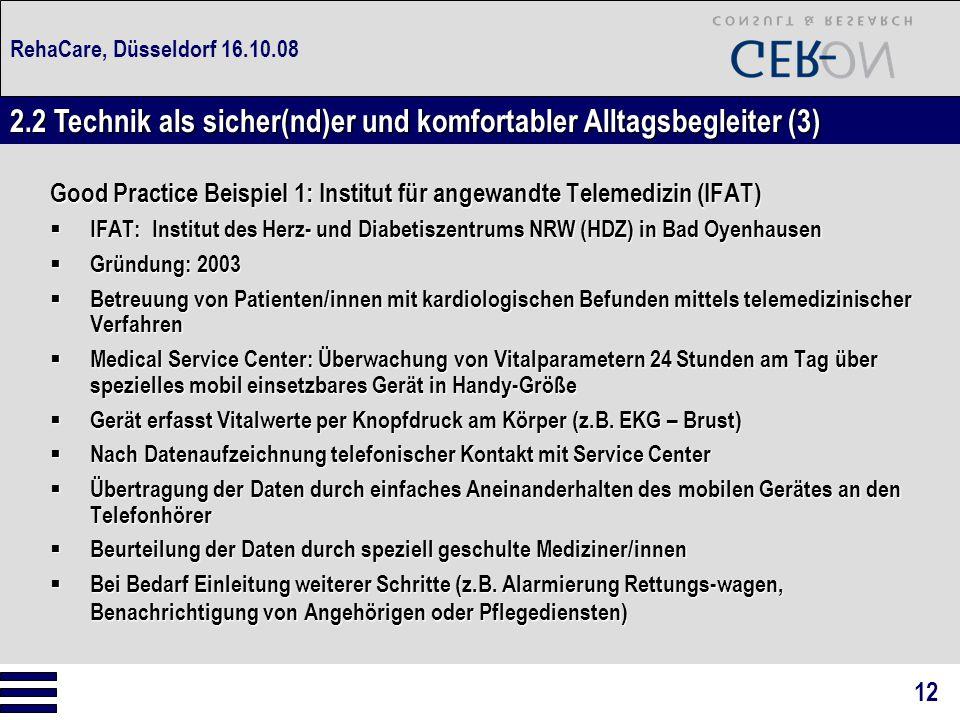 RehaCare, Düsseldorf 16.10.08 Good Practice Beispiel 1: Institut für angewandte Telemedizin (IFAT)  IFAT: Institut des Herz- und Diabetiszentrums NRW