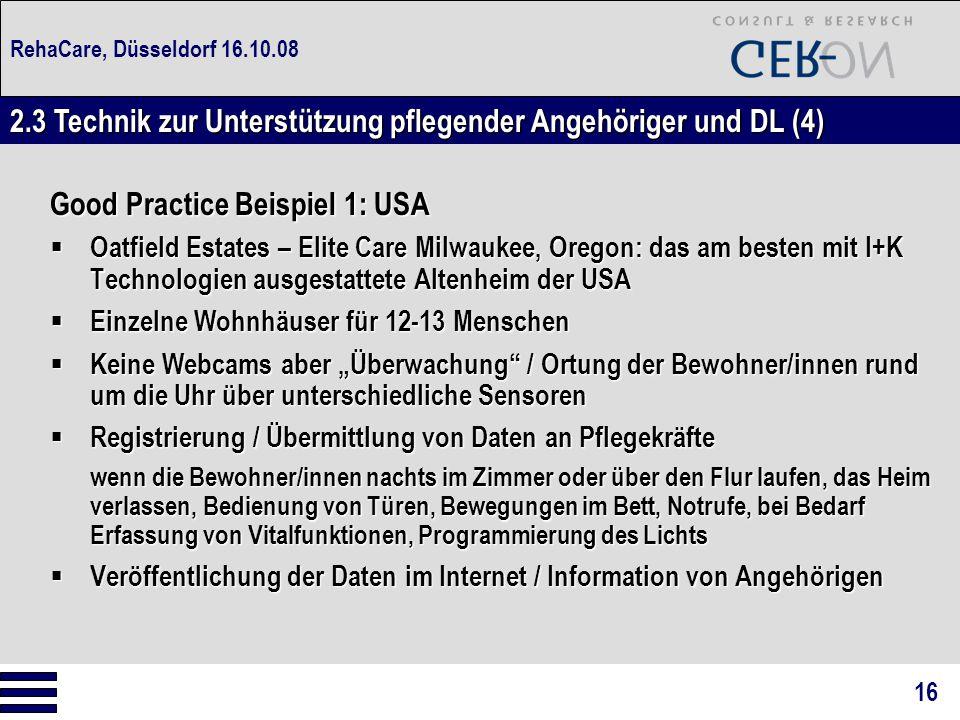 RehaCare, Düsseldorf 16.10.08 Good Practice Beispiel 1: USA  Oatfield Estates – Elite Care Milwaukee, Oregon: das am besten mit I+K Technologien ausg