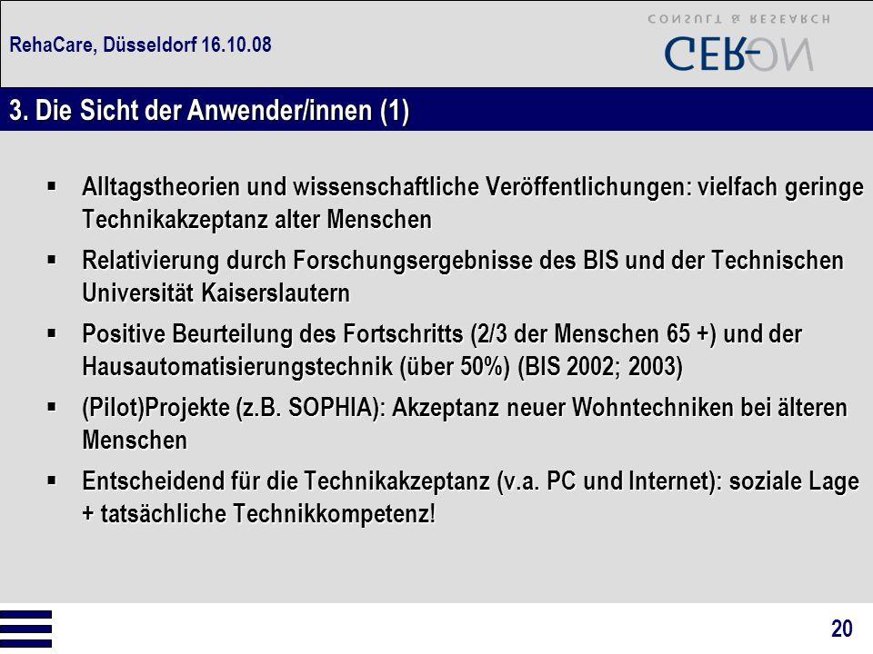 RehaCare, Düsseldorf 16.10.08  Alltagstheorien und wissenschaftliche Veröffentlichungen: vielfach geringe Technikakzeptanz alter Menschen  Relativie