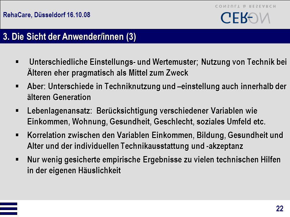 RehaCare, Düsseldorf 16.10.08  Unterschiedliche Einstellungs- und Wertemuster; Nutzung von Technik bei Älteren eher pragmatisch als Mittel zum Zweck