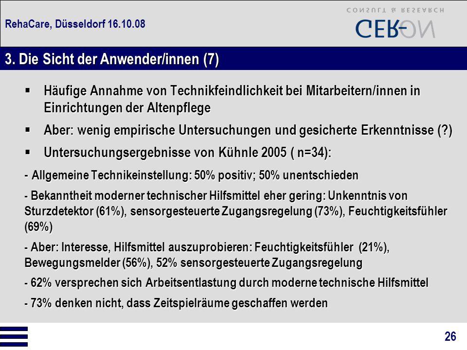 RehaCare, Düsseldorf 16.10.08  Häufige Annahme von Technikfeindlichkeit bei Mitarbeitern/innen in Einrichtungen der Altenpflege  Aber: wenig empiris