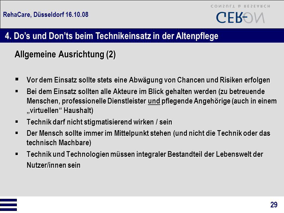 RehaCare, Düsseldorf 16.10.08 Allgemeine Ausrichtung (2)  Vor dem Einsatz sollte stets eine Abwägung von Chancen und Risiken erfolgen  Bei dem Einsa