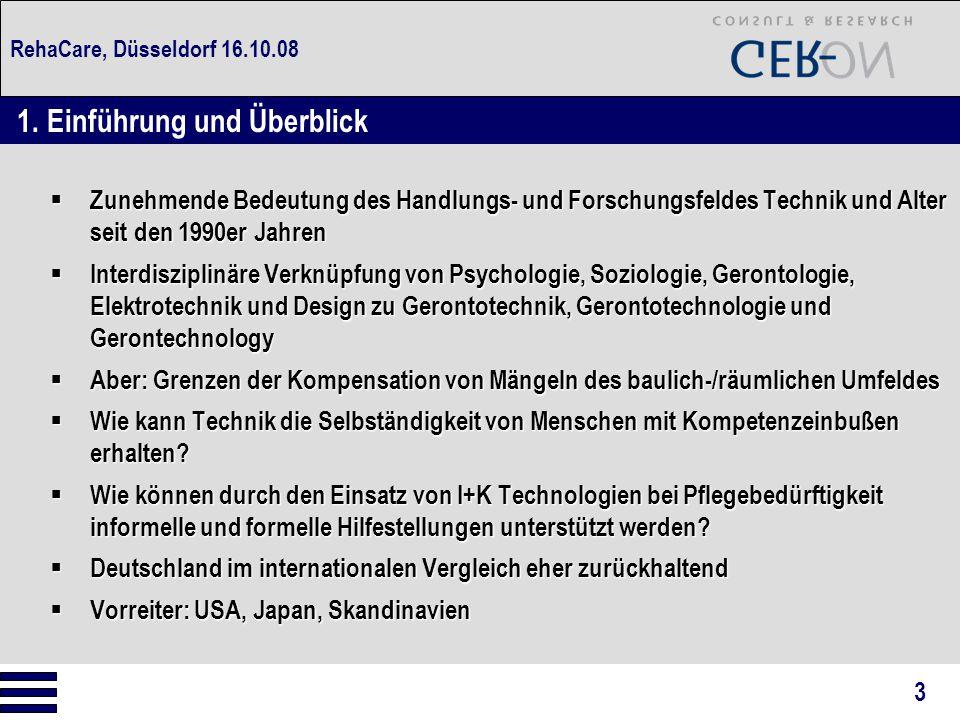 RehaCare, Düsseldorf 16.10.08  Zunehmende Bedeutung des Handlungs- und Forschungsfeldes Technik und Alter seit den 1990er Jahren  Interdisziplinäre