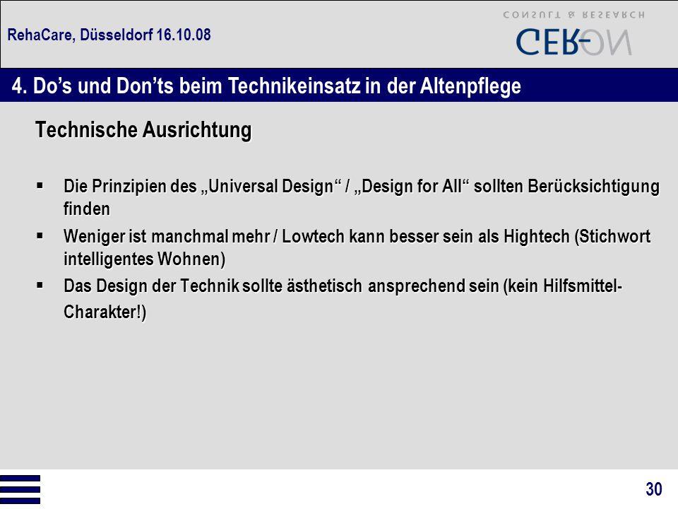 """RehaCare, Düsseldorf 16.10.08 Technische Ausrichtung  Die Prinzipien des """"Universal Design"""" / """"Design for All"""" sollten Berücksichtigung finden  Weni"""