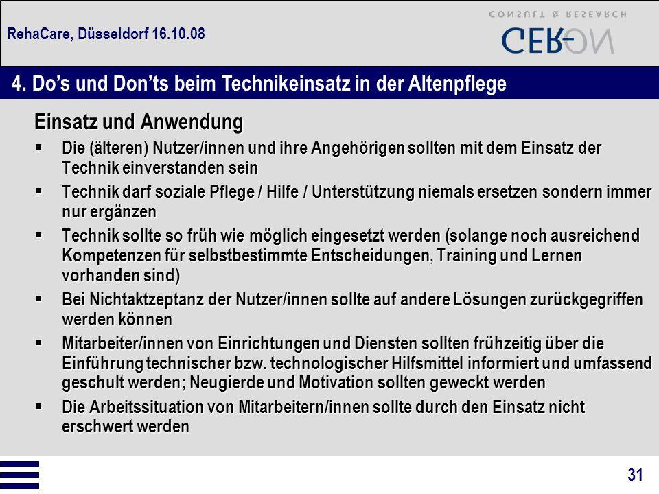 RehaCare, Düsseldorf 16.10.08 Einsatz und Anwendung  Die (älteren) Nutzer/innen und ihre Angehörigen sollten mit dem Einsatz der Technik einverstande