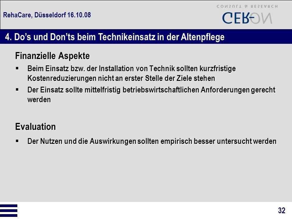 RehaCare, Düsseldorf 16.10.08 Finanzielle Aspekte  Beim Einsatz bzw. der Installation von Technik sollten kurzfristige Kostenreduzierungen nicht an e