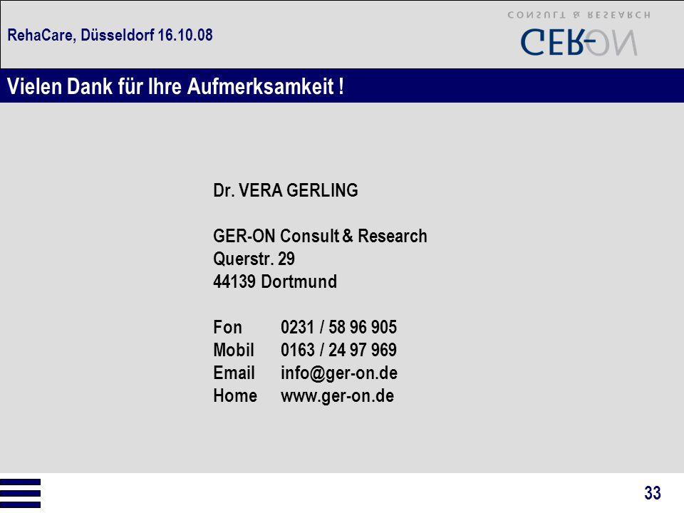 RehaCare, Düsseldorf 16.10.08 Dr. VERA GERLING GER-ON Consult & Research Querstr. 29 44139 Dortmund Fon0231 / 58 96 905 Mobil0163 / 24 97 969 Emailinf