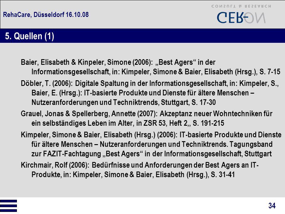 "RehaCare, Düsseldorf 16.10.08 Baier, Elisabeth & Kinpeler, Simone (2006): ""Best Agers"" in der Informationsgesellschaft, in: Kimpeler, Simone & Baier,"