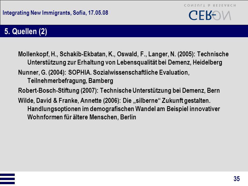 Integrating New Immigrants, Sofia, 17.05.08 Mollenkopf, H., Schakib-Ekbatan, K., Oswald, F., Langer, N. (2005): Technische Unterstützung zur Erhaltung