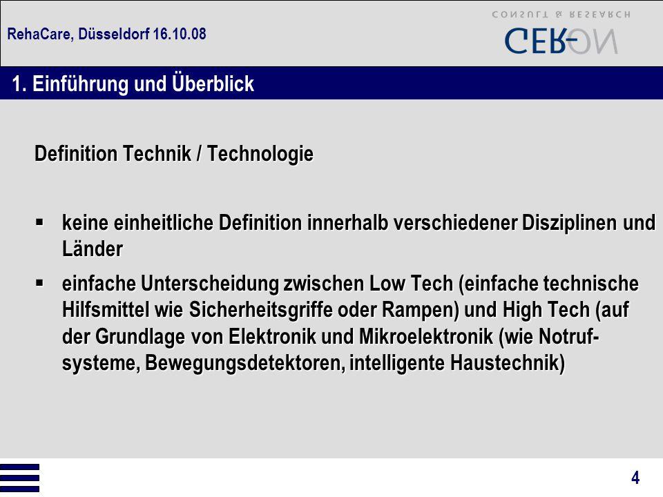 RehaCare, Düsseldorf 16.10.08 Definition Technik / Technologie  keine einheitliche Definition innerhalb verschiedener Disziplinen und Länder  einfac