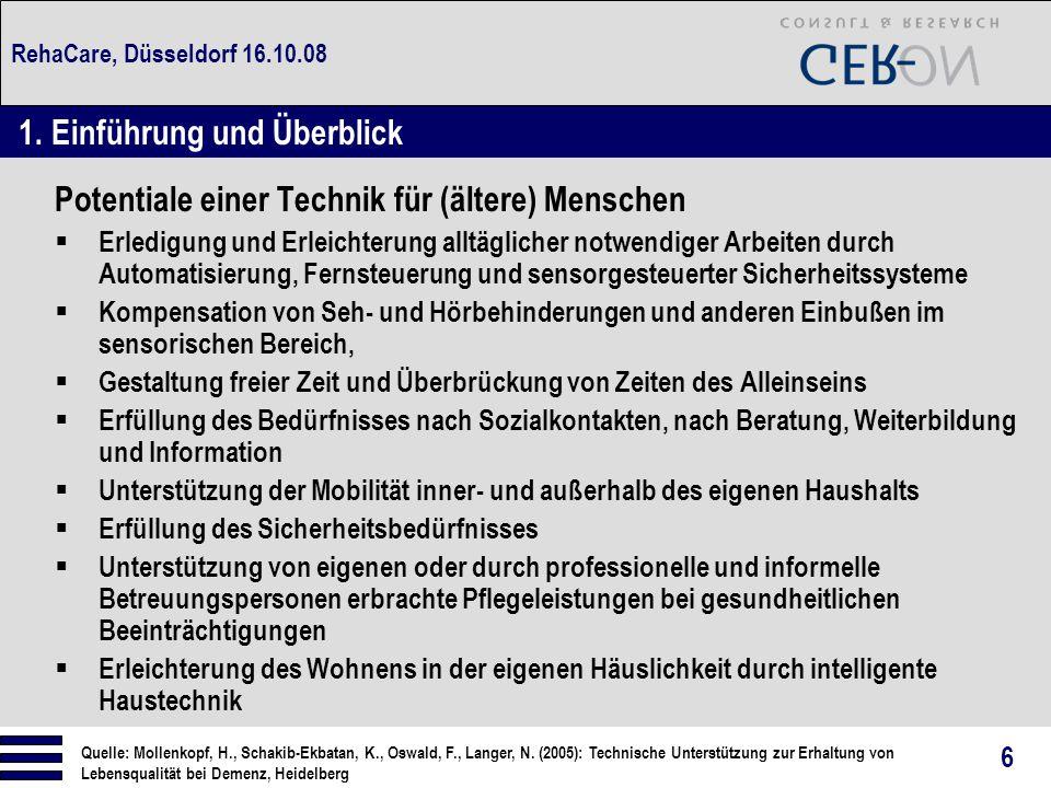 RehaCare, Düsseldorf 16.10.08  Weitere Untersuchungsergebnisse: - Hilfsmittel führen zu einem unmenschlichen Umgang: ja (39%), nein (18%), unentschlossen (42%) - Hilfsmittel werden als Belastung gesehen: ja (6%), nein (60%), unentschlossen (33%) - Nutzung technischer Hilfsmittel erhöht die Lebensqualität der zu Betreuenden: ja (33%), nein (15%), unentschlossen (52%) - Moderne Technologie macht Arbeit unpersönlich: ja (31%), nein (36%), unentschlossen (33%)  Und: Reduktion bzw.