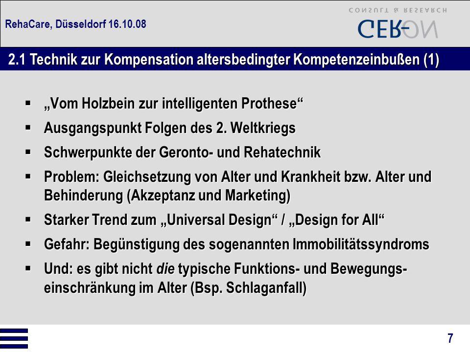 """RehaCare, Düsseldorf 16.10.08  """"Vom Holzbein zur intelligenten Prothese""""  Ausgangspunkt Folgen des 2. Weltkriegs  Schwerpunkte der Geronto- und Reh"""
