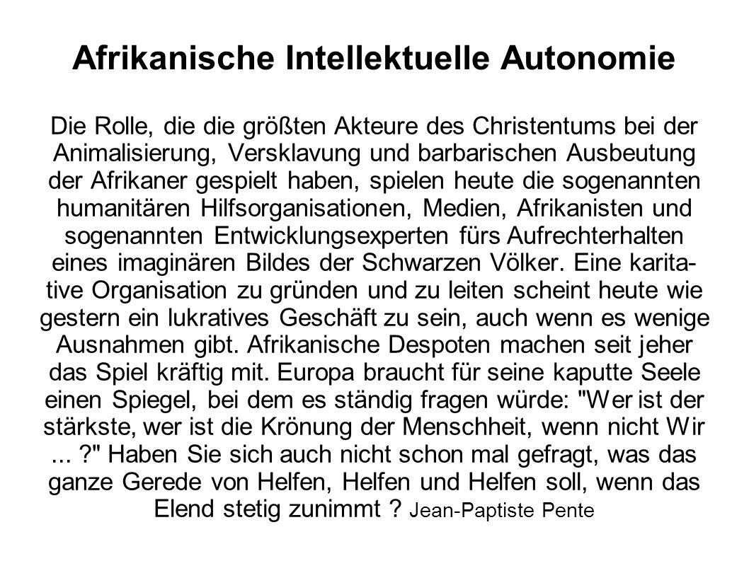 Afrikanische Intellektuelle Autonomie Die Rolle, die die größten Akteure des Christentums bei der Animalisierung, Versklavung und barbarischen Ausbeut