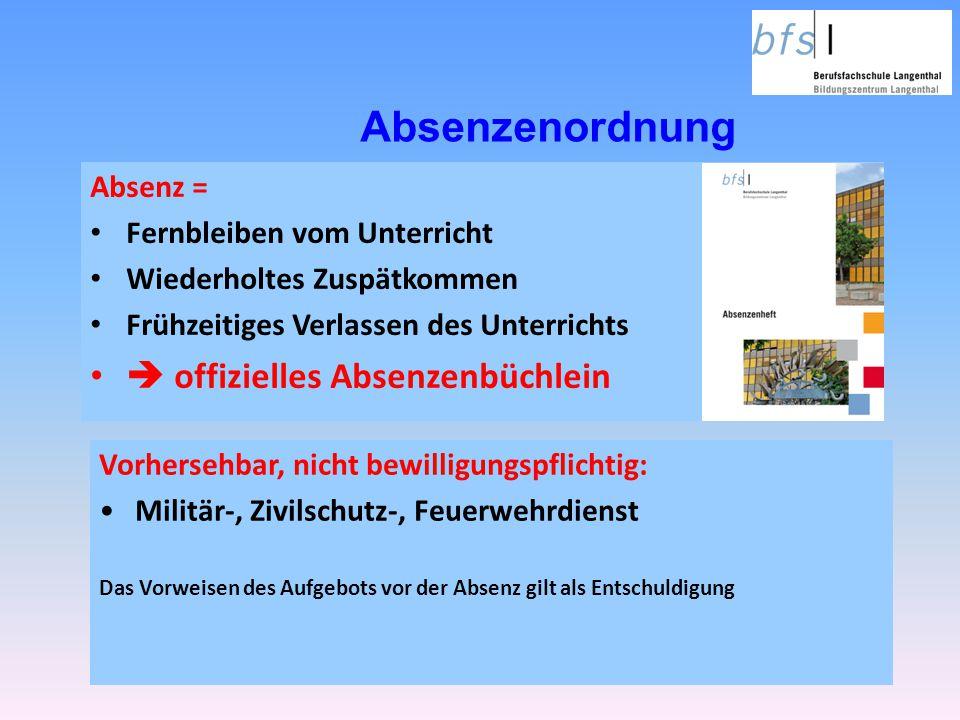 Absenz = Fernbleiben vom Unterricht Wiederholtes Zuspätkommen Frühzeitiges Verlassen des Unterrichts  offizielles Absenzenbüchlein Absenzenordnung Vo