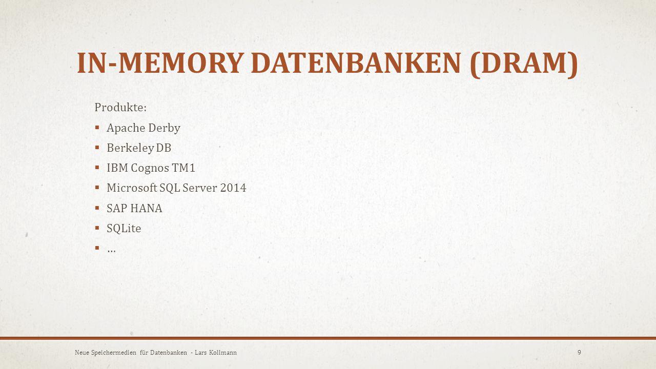 FLASH-MEMORY IN DATENBANKEN  Da schnelle Zugriffszeit/ jedoch immer noch hoher Preis/GB  Verwendung eines Hybrid-Betrieb  Verschieben von kritischen Partitionen auf den Flash-Speicher  Serverbetriebssystem kann auf HD bleiben da Tempogewinn im operativen Betrieb gering 10Neue Speichermedien für Datenbanken - Lars Kollmann