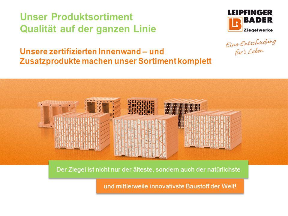 Ihr Bauvorhaben mit Qualitätsziegel von LEIPFINGER BADER umsetzen Eine Entscheidung fürs Leben.