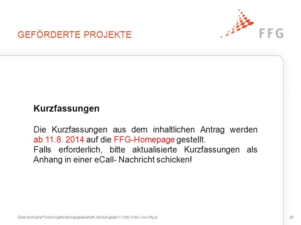 GEFÖRDERTE PROJEKTE Österreichische Forschungsförderungsgesellschaft | Sensengasse 1 | 1090 Wien | www.ffg.at21 Kurzfassungen Die Kurzfassungen aus de