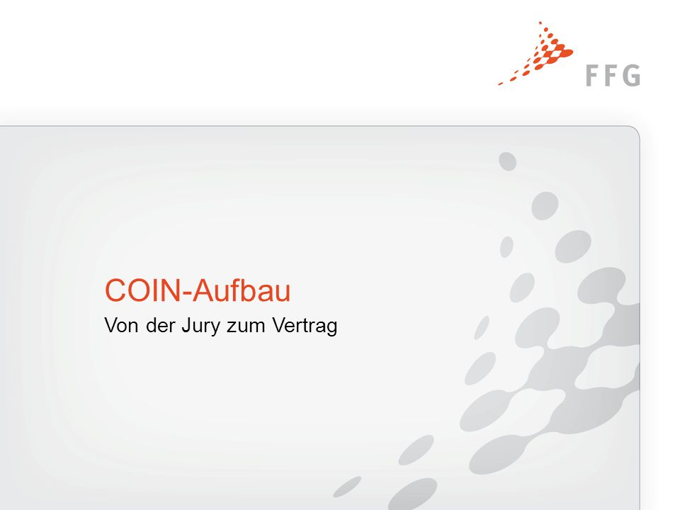 Von der Jury zum Vertrag COIN-Aufbau