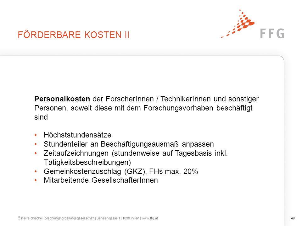 FÖRDERBARE KOSTEN II Österreichische Forschungsförderungsgesellschaft | Sensengasse 1 | 1090 Wien | www.ffg.at49 Personalkosten der ForscherInnen / Te